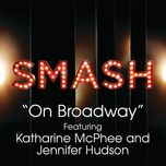 on broadway (smash cast version) - smash cast, katharine mcphee, jennifer hudson