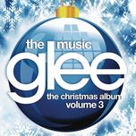 glee: the music, the christmas album vol. 3 - glee cast