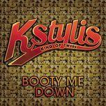 booty me down (clean version) - kstylis