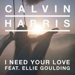i need your love - calvin harris, ellie goulding