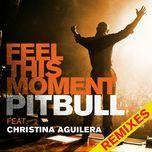 feel this moment (remixes ep) - pitbull, christina aguilera