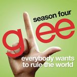 everybody wants to rule the world (glee cast version) (single) - glee cast