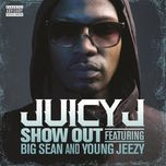 show out (clean version) - juicy j, young jeezy, big sean