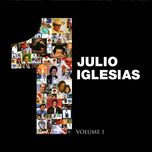 volume 1 - julio iglesias