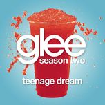 teenage dream (glee cast version) (single) - glee cast