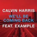 we'll be coming back (remixes) - calvin harris, example