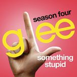 somethin' stupid (glee cast version) (single) - glee cast