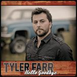 hello goodbye (single) - tyler farr