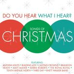 do you hear what i hear?  songs of christmas - v.a
