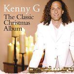 the classic christmas album - kenny g