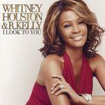 i look to you (single) - whitney houston, r. kelly