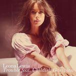 trouble - leona lewis, childish gambino