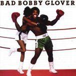 bad bobby glover - bobby glover