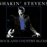 rock and country blues - shakin' stevens