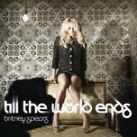 till the world ends (single) - britney spears