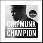champion (ready for the weekend remix) - chipmunk, chris brown
