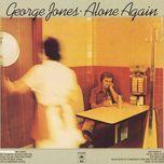 alone again - george jones