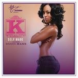 Self Made (Single) - K. Michelle, Gucci Mane