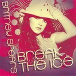 break the ice (digital 45) - britney spears