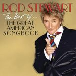 the best of... the great american songbook (deluxe edition) - rod stewart