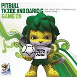 game on (single) - pitbull, tkzee, dario g
