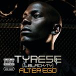 alter ego - tyrese