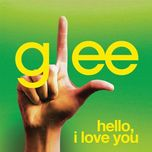 hello, i love you (glee cast version) (single) - glee cast