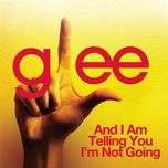 and i am telling you i'm not going (glee cast version) (single) - glee cast
