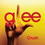 crush (glee cast version) (single) - glee cast