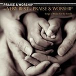 the very best of praise & worship: songs of praise for the family - v.a