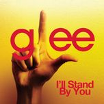 i'll stand by you (glee cast version) (single) - glee cast