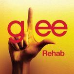 rehab (glee cast version) (single) - glee cast