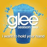 i want to hold your hand (glee cast version) (single) - glee cast