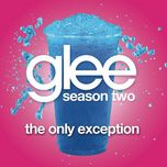 the only exception (glee cast version) (single) - glee cast