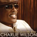 there goes my baby (single) - charlie wilson