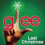 last christmas (glee cast version) (single) - glee cast