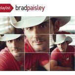 playlist: the very best of brad paisley - brad paisley