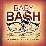 that's how i go (single) - baby bash, lil jon, mario