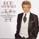 as time goes by... the great american songbook: volume ii - rod stewart