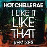 i like it like that (remixes) - hot chelle rae