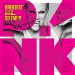 greatest hits...so far!!! - p!nk