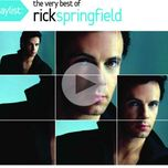 playlist: the very best of rick springfield - rick springfield