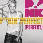 f**kin' perfect (perfect) (single) - p!nk