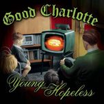 the young and the hopeless - good charlotte