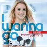 i wanna go (remixes) - britney spears
