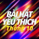 bai hat yeu thich thang 10 - v.a