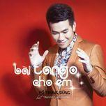 Bài Tango Cho Em - Tình Khúc Lam Phương - Hồ Trung Dũng