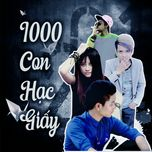 1000 con hac giay - kenlly tk