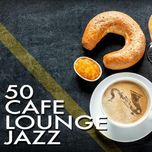 50 cafe lounge jazz - v.a