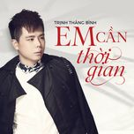 em can thoi gian (single) - trinh thang binh